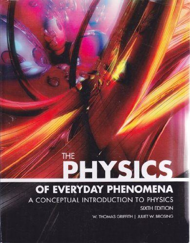 9780077461621: The Physics of Everyday Phenomena, a Conceptual Introduction to Physics