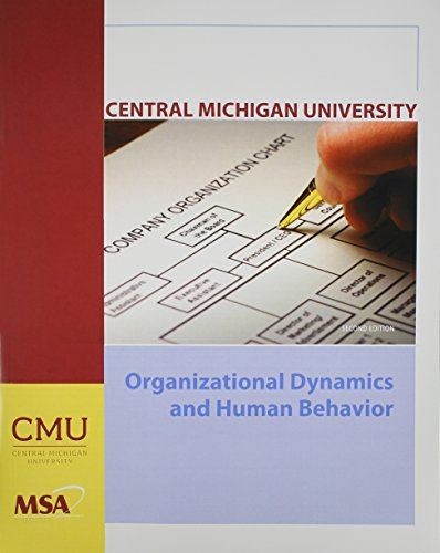 9780077461836: Organizational Dynamics and Human Behavior (Central Michigan University MSA 601)