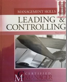 9780077464325: Leading & Controlling: Management Skills 3 - 3rd Edition (Certified Manager - Institute of Certified Professional Managers)