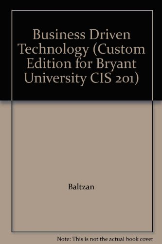 9780077464813: Business Driven Technology (Custom Edition for Bryant University CIS 201)