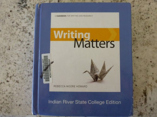 9780077465544: Writing Matters: A Handbook for Writing and Research (Indian River State College Edition)