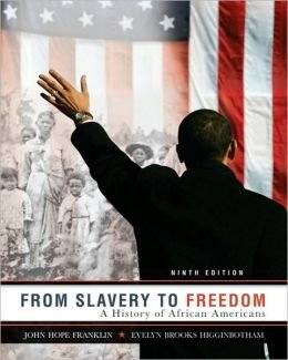 From Slavery to Freedon- A history of: John Hope Franklin