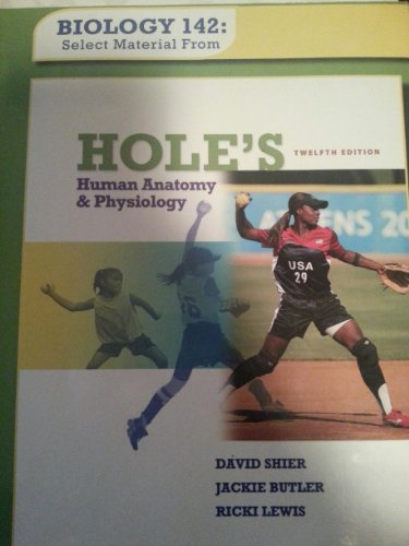 Biology 142:Select Material From Holes' Human Anatomy: David Shier, Jackie