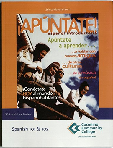 9780077472764: Selected Materials From !Apuntate!, Espanol Introductorio. (Coconino Community College Spanish 101 & 102 Edition --Custon Version of 2007 Edition