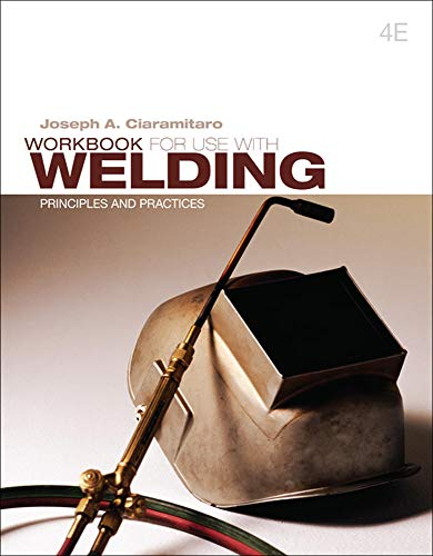 9780077475079: Workbook For Use With Welding: Principles and Practices