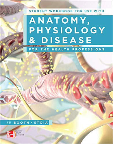 9780077475178: Student Workbook for use with Anatomy, Physiology, and Disease for the Health Professions