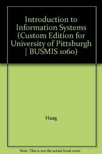 9780077477479: Introduction to Information Systems (Custom Edition for University of Pittsburgh | BUSMIS 1060)