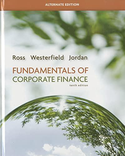 Fundamentals of Corporate Finance, Alternate Edition (Hardback): Stephen A Ross, Randolph W ...