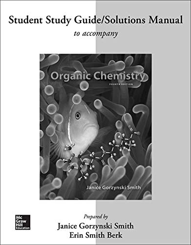 Study Guide/Solutions Manual for Organic Chemistry: Janice Smith, Erin
