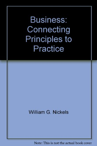 9780077482060: Business: Connecting Principles to Practice
