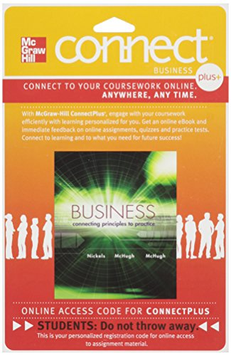 9780077482091: Connect Plus Business 1 Semester Access Card for Business: Connecting Principles to Practice