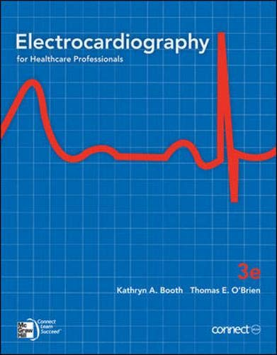 Electrocardiography for Healthcare Professionals, 3rd Edition (Book: Kathryn A. Booth;