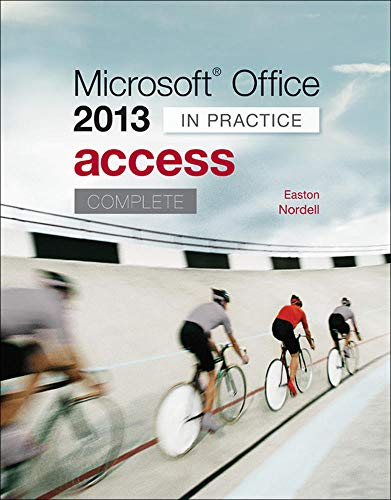 Microsoft Office Access 2013 Complete: In Practice: Nordell Professor of