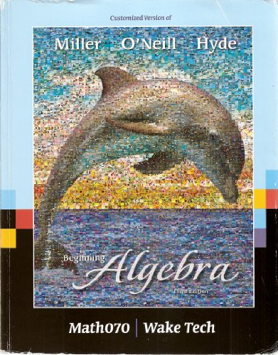 Beginning Algebra (Customized Third Edition for Wake: Julie Miller, Molly