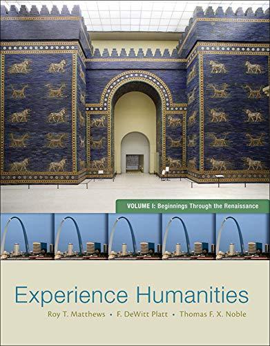Experience Humanities Volume 1: Beginnings Through the: Noble, Thomas, Platt,