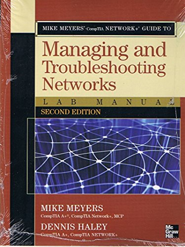 9780077495534: Mike Meyers' CompTIA Network+ Guide to Managing and Troubleshooting Networks, Lab Manual, Second Edition, for UEI College
