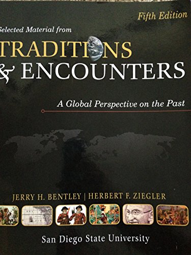 Selected Material From Traditions and Encounters: A Global Perspective on the Past: Bentley, Jerry ...