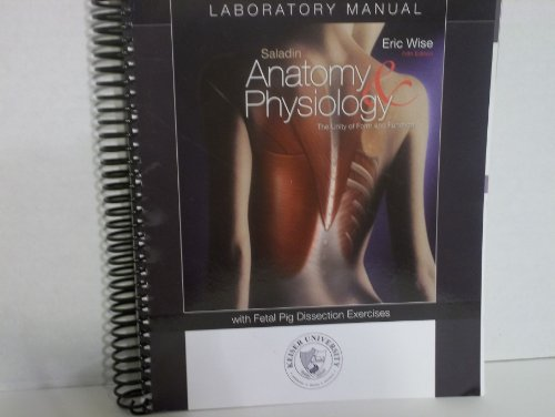 9780077496524: Saladin Anatomy & Physiology with Fetal Pig Dissection Exercises LABORATORY MANUAL (5th Edition)