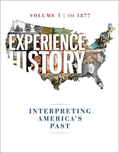 9780077504724: Experience History Vol 1: To 1877