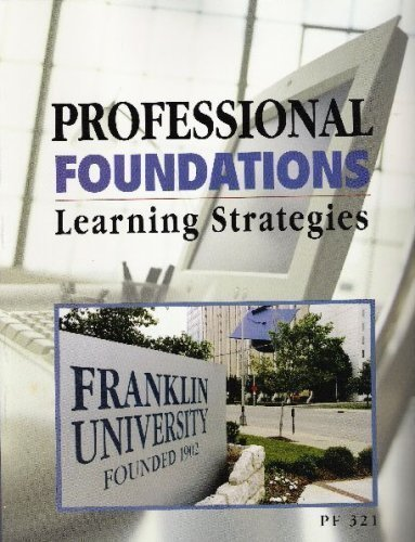 Professional Foundations: Learning Strategies (Franklin University-PF321) by Franklin University published by McGraw Hill (2005) (0077506189) by Langan; De Janasz; Dowd; Schneider