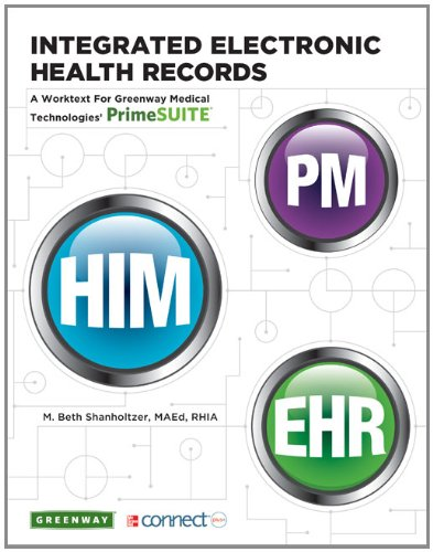 9780077508722: Integrated Electronic Health Records: A Worktext for Greenway Medical Technologies' PrimeSUITE