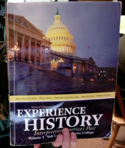 9780077513153: Selected Chapters From Experience History Interpreting America's Past Volume 1 Salt Lake Community College