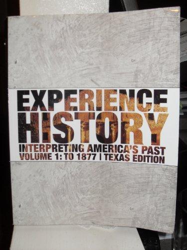 9780077513467: Experience History (Interpreting America's Past, Volume 1: To 1877)