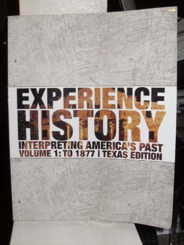 9780077513467: Experience History (Interpreting America's Past, Volume 1: To 1877)