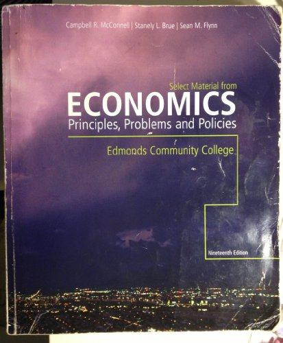 9780077514099: Economics- Principles, Problems and Polices 19th Edition: A Custom Edition for Edmonds Community College