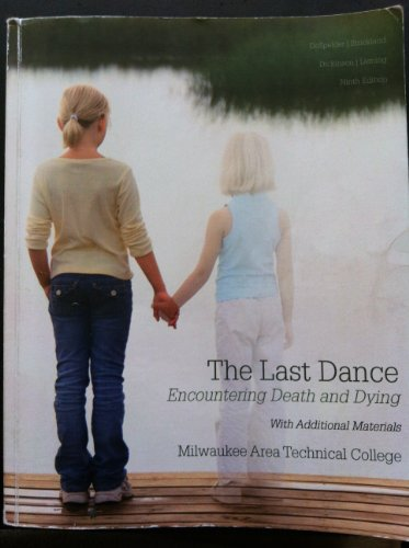9780077514686: The Last Dance (Encountering Death and Dying) (The Last Dance Encountering Death and Dying with Additional Materials Milwaukee Area Technical College Ninth Edition)
