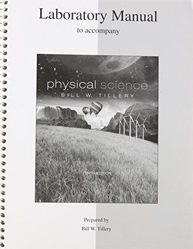 LAB MANUAL FOR PHYSICAL SCIENCE: Bill Tillery
