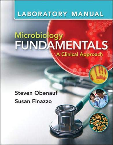 Lab Manual for Microbiology Fundamentals: A Clinical: Obenauf, Steven, Finazzo,