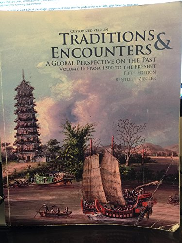 9780077518639: Traditions & Encounters: A Global Perspective on the Past. Volume II: From 1500 to the Present, 5th Edition-Customized Version for Santiago Canyon College
