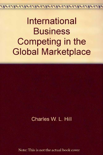 9780077519636: International Business Competing in the Global Marketplace