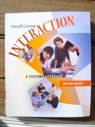 9780077520274: Small Group Interaction a System Approach ( Bellevue College )