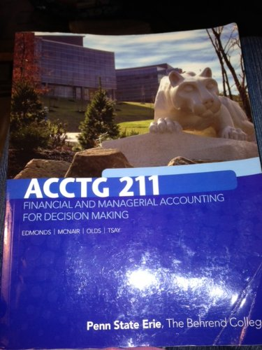 9780077522100: ACCTG 211 Financial and Managerial Accounting for Decision Making (Penn State Erie, The Behrend College)