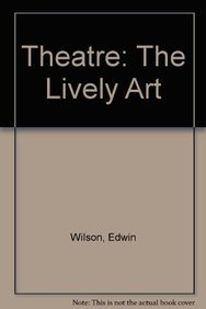LOOSELEAF FOR THEATRE: THE LIVELY ART: Edwin Wilson