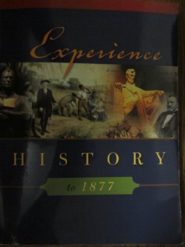 Experience History to 1877 (0077530128) by James West Davidson; Brian DeLay; Christine Leigh Heyrman; Mark H. Lytle; Michael B. Stoff