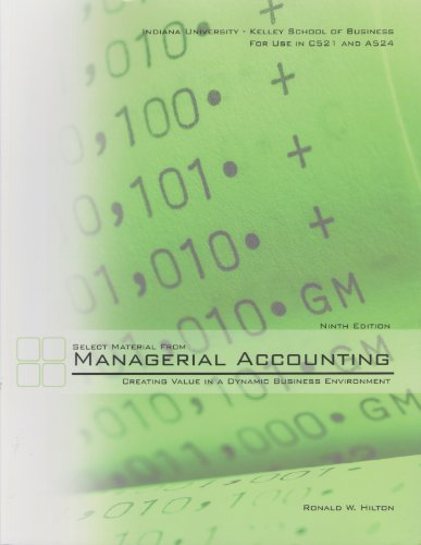 Select Material From Managerial Accounting Creating Value: Ronald W. Hilton