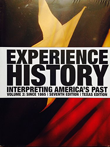 9780077531560: Experience History Interpreting America's Past Volume 2:since 1865 Seventh Edition Texas Edition