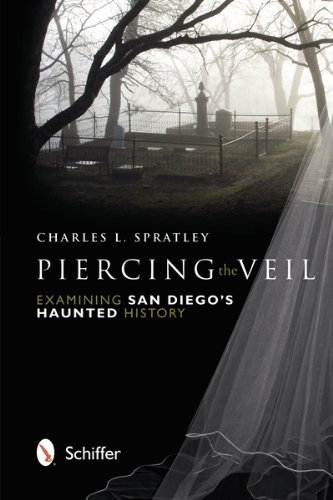 9780077532901: [ [ [ Piercing the Veil: Examining San Diego's Haunted History [ PIERCING THE VEIL: EXAMINING SAN DIEGO'S HAUNTED HISTORY ] By Spratley, Charles L ( Author )Nov-01-2012 Paperback