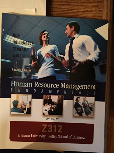 9780077534592: Human Resource Management Fundamentals, 4th edition, for Use in Z312 Indiana University/Kelley School of Business