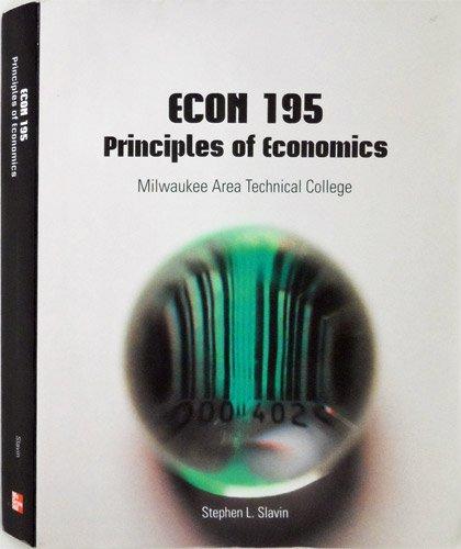 9780077535612: ECON 195 Principles of Economics Milwaukee Area Technical College (ECON 195 Principles of Economics)