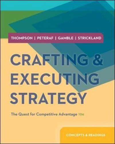 Crafting and Executing Strategy: Concepts and Readings: Arthur A. Jr.