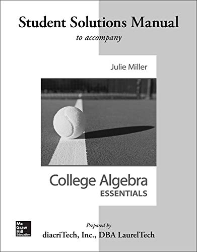 College Algebra Essentials Student Solutions Manual: Miller, Julie