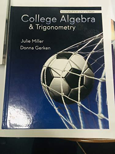 9780077538552: College Algebra & Trigonometry (Instructor's Edition)