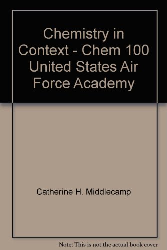 Chemistry in Context - Chem 100 United: Middlecamp, Catherine H.;