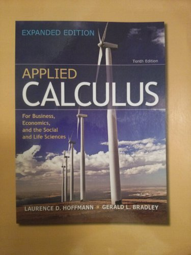 9780077540449: Applied Calculus for Business, Economics, and the Social and Life Sciences Tenth Edition EXPANDED EDITION