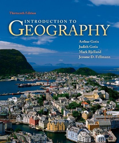 9780077544744: Introduction to Geography by Getis,Arthur; Getis,Judith; Bjelland,Mark; Fellmann,Jero. [2010,13th Edition.] Paperback