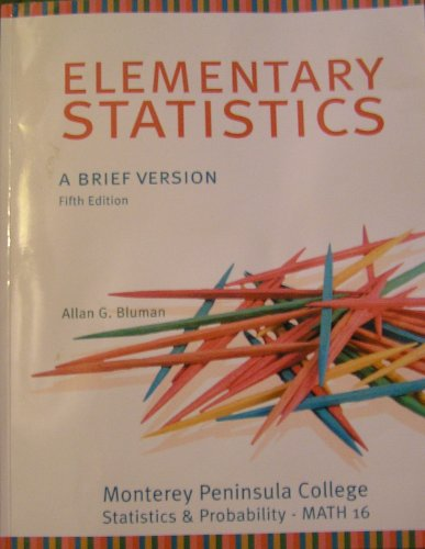 Elementary Statistics: A Brief Version, Fifth Edition Allan G. Bluman (Elementary Statistics, A ...